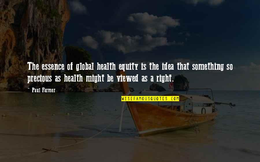 Swing Quotes Quotes By Paul Farmer: The essence of global health equity is the
