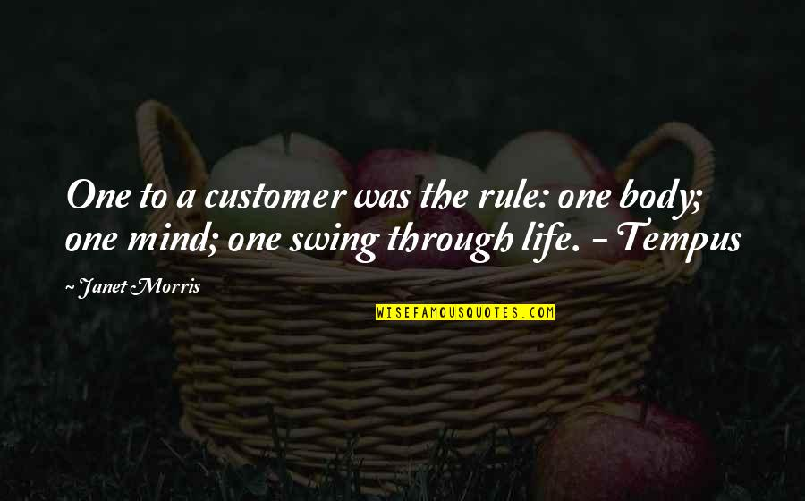 Swings And Life Quotes By Janet Morris: One to a customer was the rule: one