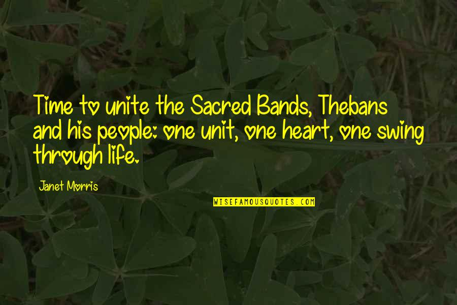 Swings And Life Quotes By Janet Morris: Time to unite the Sacred Bands, Thebans and
