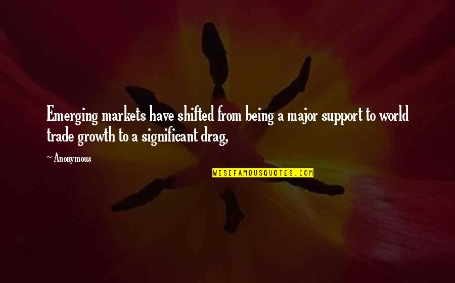 Switched At Birth Ty Quotes By Anonymous: Emerging markets have shifted from being a major