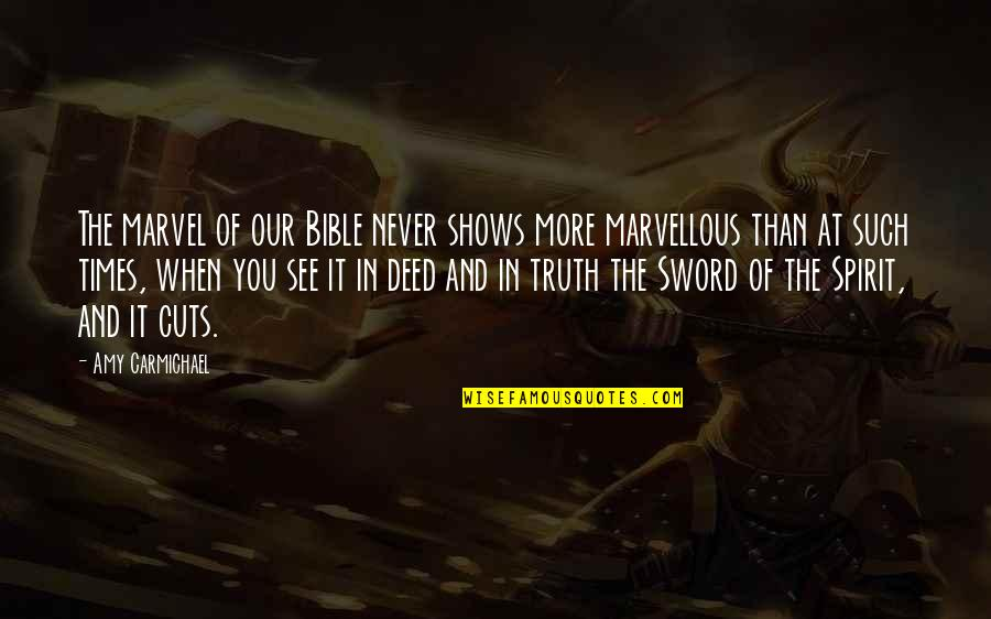 Sword Of The Truth Quotes By Amy Carmichael: The marvel of our Bible never shows more