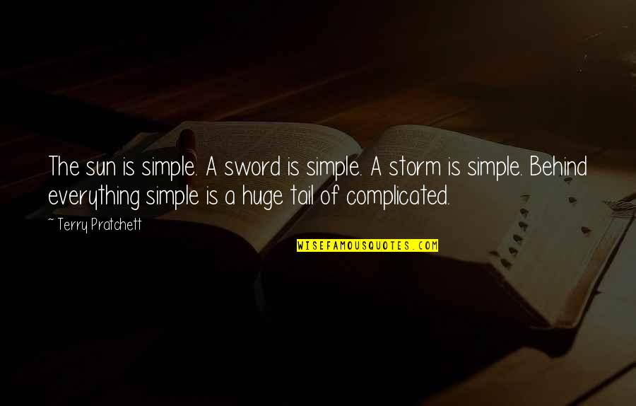 Sword Of The Truth Quotes By Terry Pratchett: The sun is simple. A sword is simple.