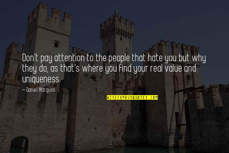 Swords Into Plowshares Quotes By Daniel Marques: Don't pay attention to the people that hate