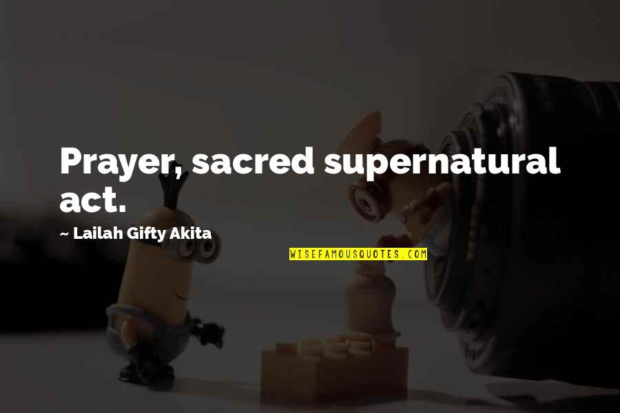 Sylvester Mcmonkey Mcbean Quotes By Lailah Gifty Akita: Prayer, sacred supernatural act.
