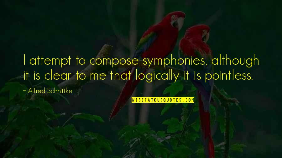Symphony's Quotes By Alfred Schnittke: I attempt to compose symphonies, although it is