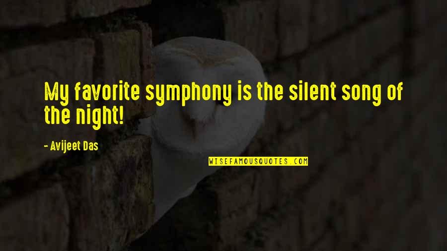 Symphony's Quotes By Avijeet Das: My favorite symphony is the silent song of