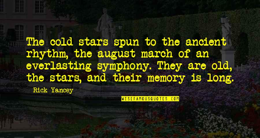 Symphony's Quotes By Rick Yancey: The cold stars spun to the ancient rhythm,