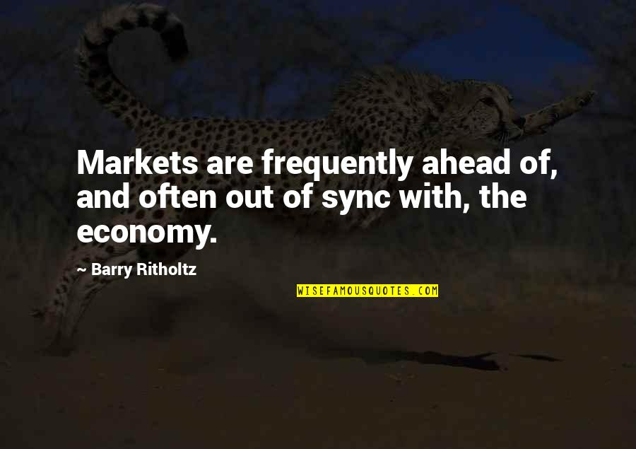 Sync Quotes By Barry Ritholtz: Markets are frequently ahead of, and often out