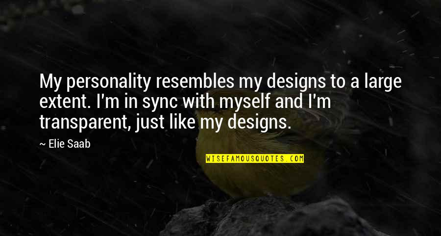 Sync Quotes By Elie Saab: My personality resembles my designs to a large