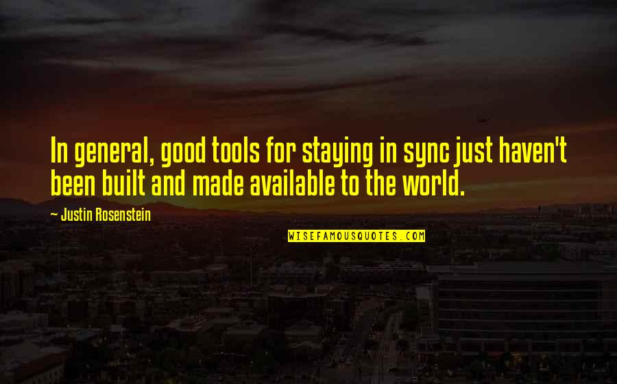 Sync Quotes By Justin Rosenstein: In general, good tools for staying in sync