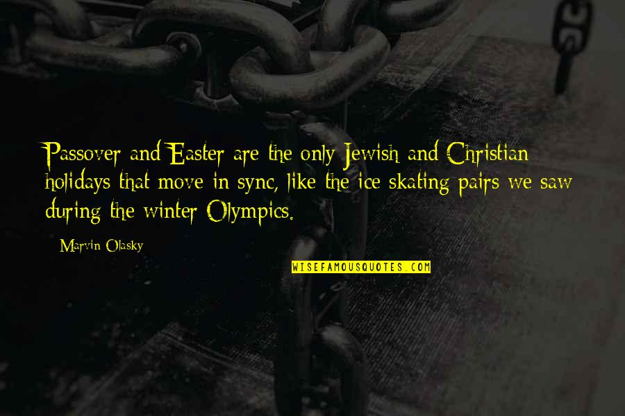 Sync Quotes By Marvin Olasky: Passover and Easter are the only Jewish and