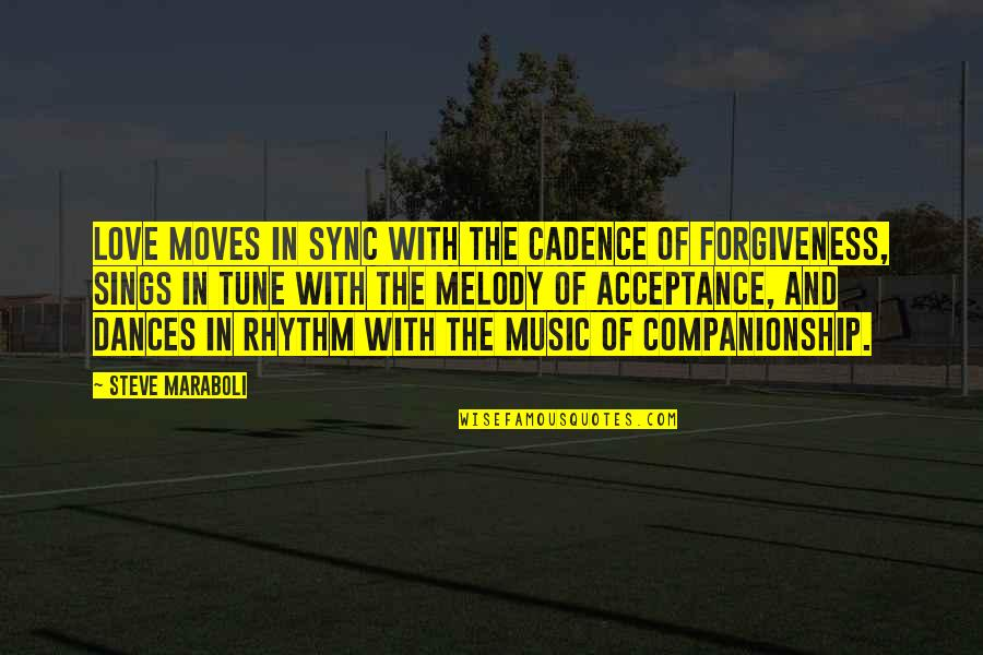 Sync Quotes By Steve Maraboli: Love moves in sync with the cadence of