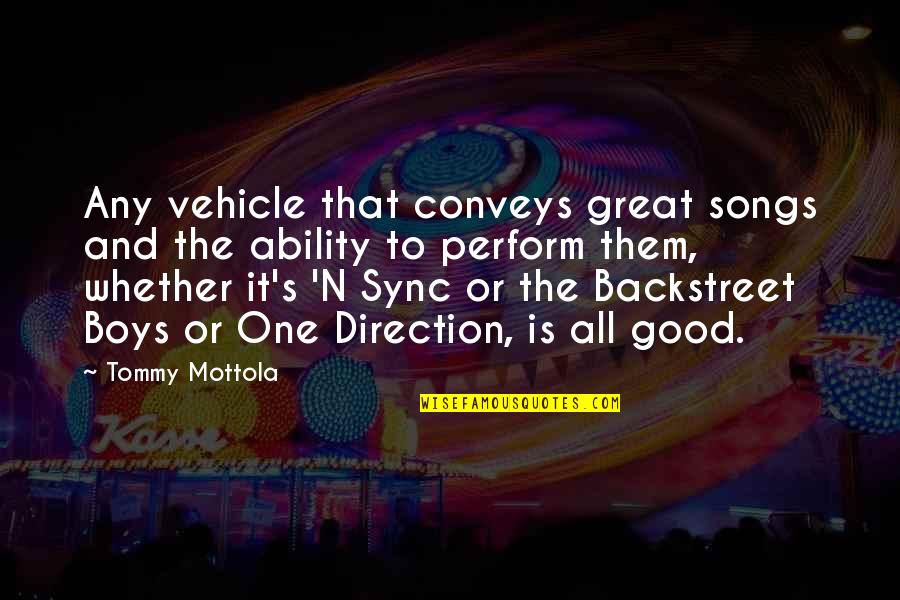 Sync Quotes By Tommy Mottola: Any vehicle that conveys great songs and the