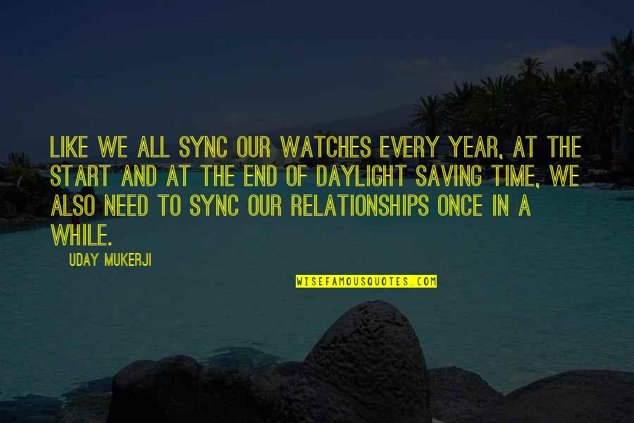 Sync Quotes By Uday Mukerji: Like we all sync our watches every year,