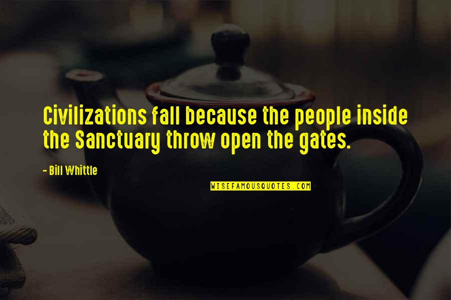 Synchronous Quotes By Bill Whittle: Civilizations fall because the people inside the Sanctuary