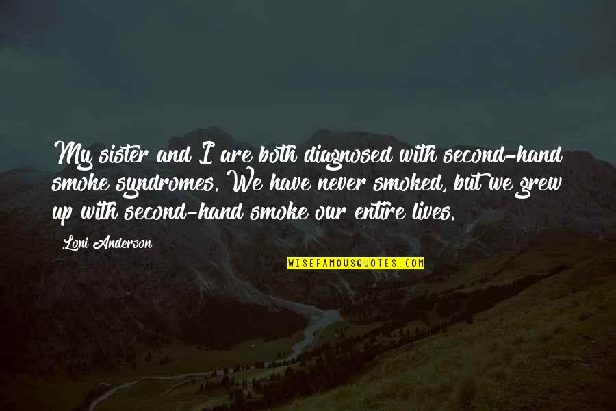 Syndromes Quotes By Loni Anderson: My sister and I are both diagnosed with