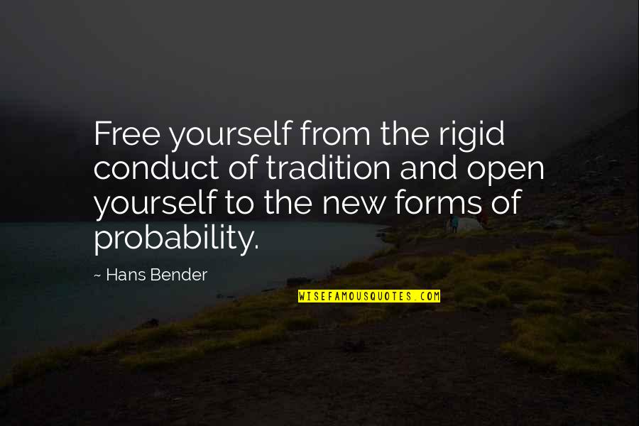 Systematizers Quotes By Hans Bender: Free yourself from the rigid conduct of tradition