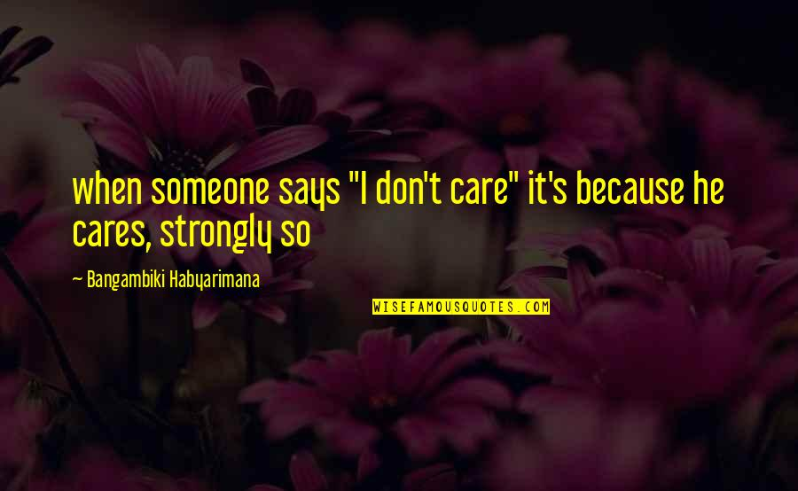 """Systemd Execstart Quotes By Bangambiki Habyarimana: when someone says """"I don't care"""" it's because"""