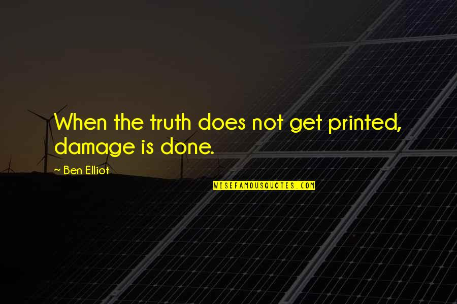 Systemd Execstart Quotes By Ben Elliot: When the truth does not get printed, damage