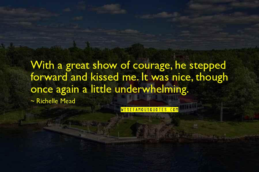 Systemd Execstart Quotes By Richelle Mead: With a great show of courage, he stepped