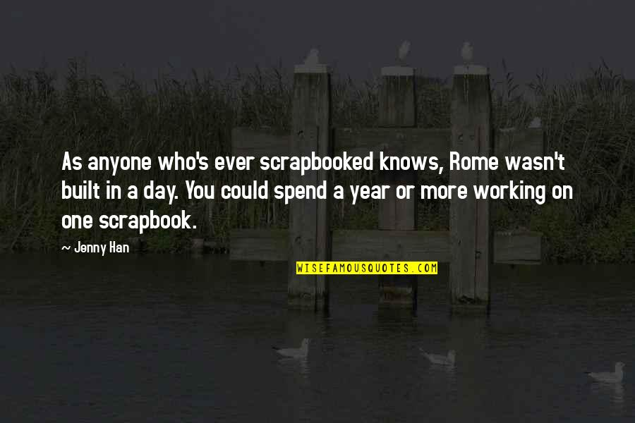 T-ball Scrapbook Quotes By Jenny Han: As anyone who's ever scrapbooked knows, Rome wasn't