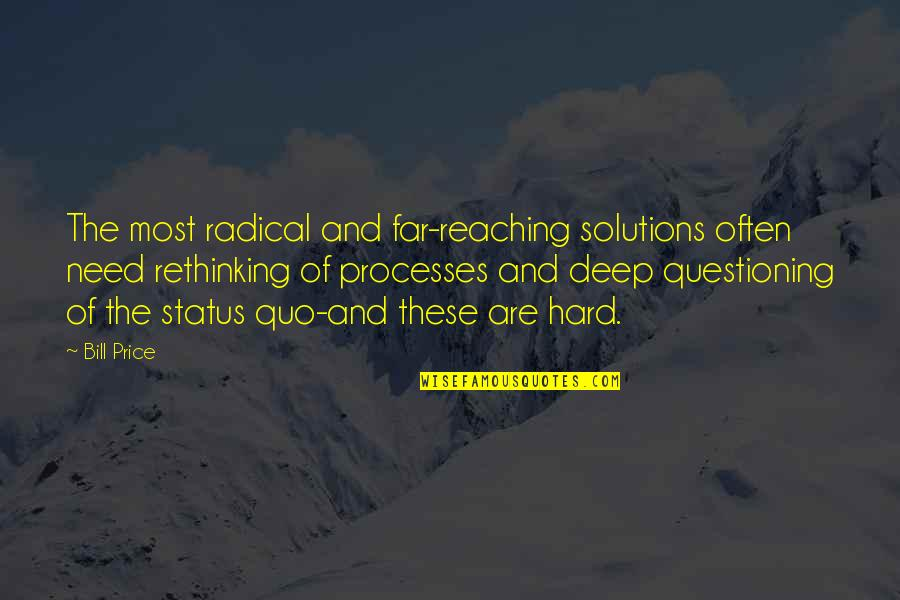T Bill Price Quotes By Bill Price: The most radical and far-reaching solutions often need