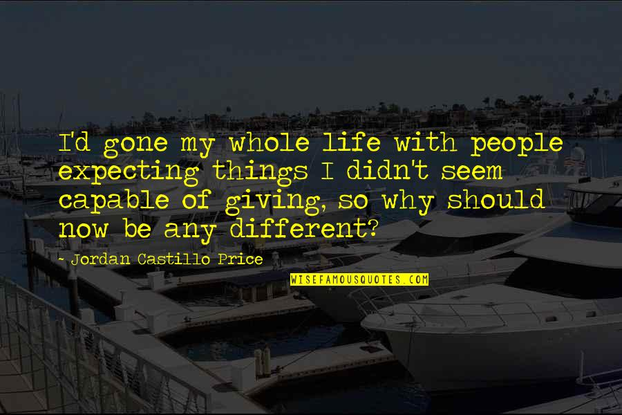 T Bill Price Quotes By Jordan Castillo Price: I'd gone my whole life with people expecting