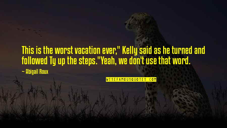 """T-bone Grady Quotes By Abigail Roux: This is the worst vacation ever,"""" Kelly said"""