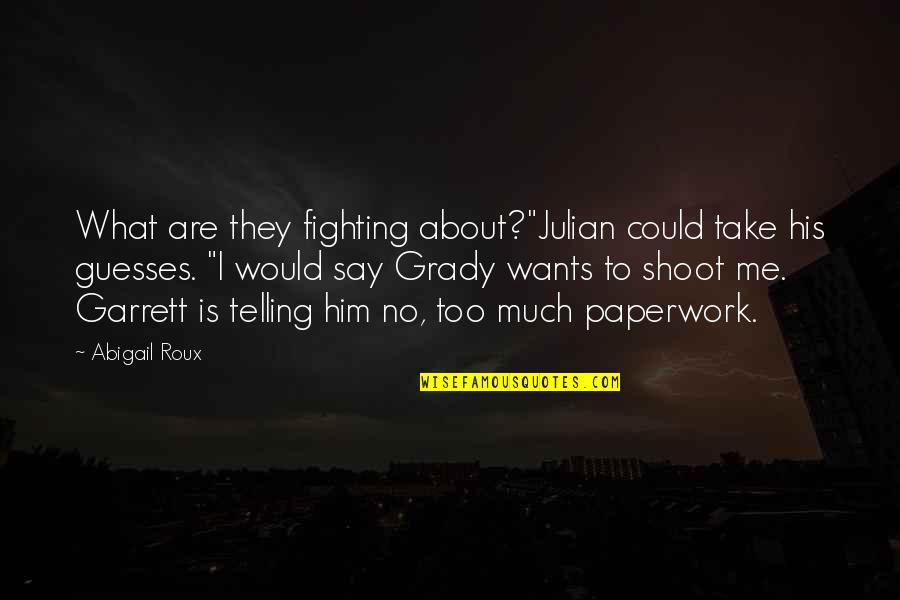 """T-bone Grady Quotes By Abigail Roux: What are they fighting about?""""Julian could take his"""