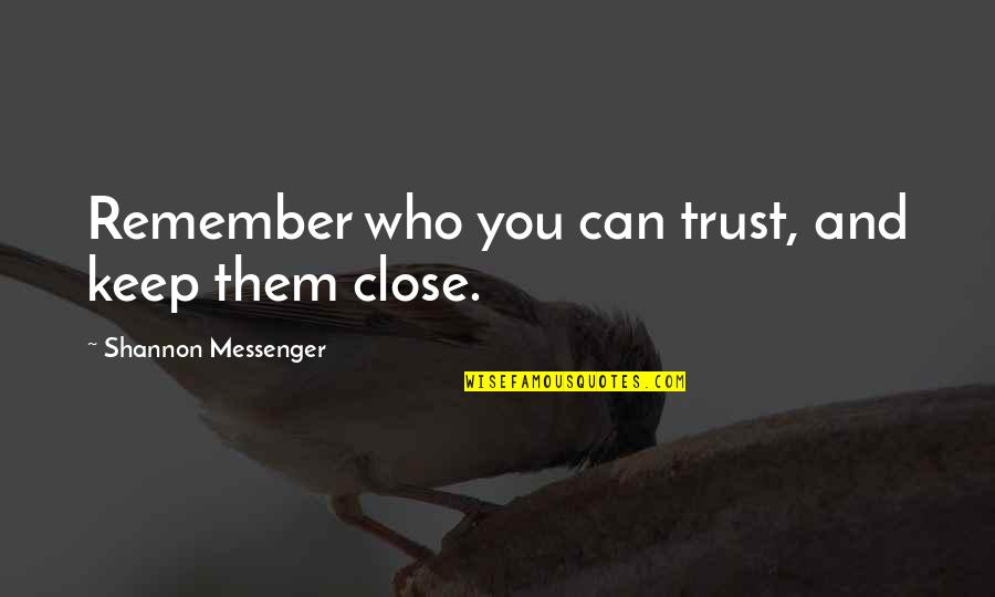 T-bone Grady Quotes By Shannon Messenger: Remember who you can trust, and keep them