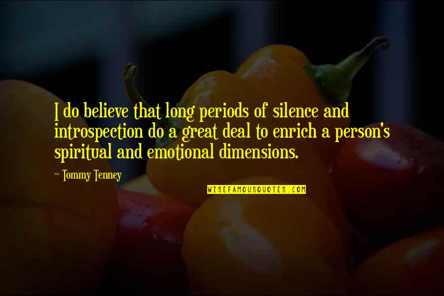 T F Tenney Quotes By Tommy Tenney: I do believe that long periods of silence