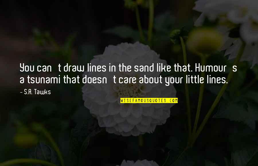 T-rex Joke Quotes By S.A. Tawks: You can't draw lines in the sand like