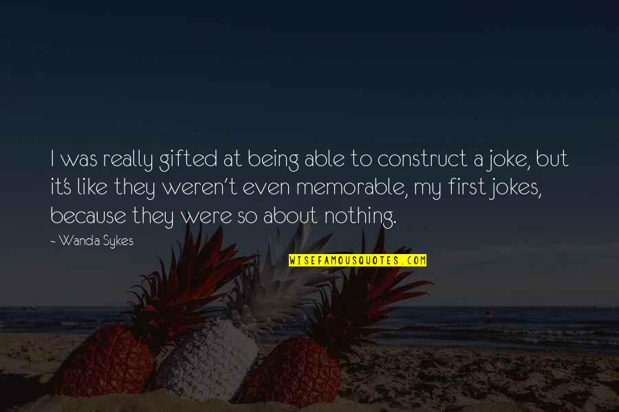 T-rex Joke Quotes By Wanda Sykes: I was really gifted at being able to