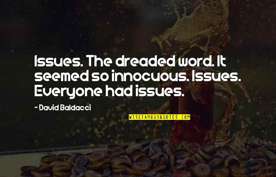 T-shirt Design Funny Quotes By David Baldacci: Issues. The dreaded word. It seemed so innocuous.