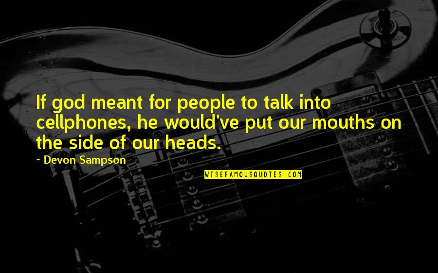 T-shirt Design Funny Quotes By Devon Sampson: If god meant for people to talk into