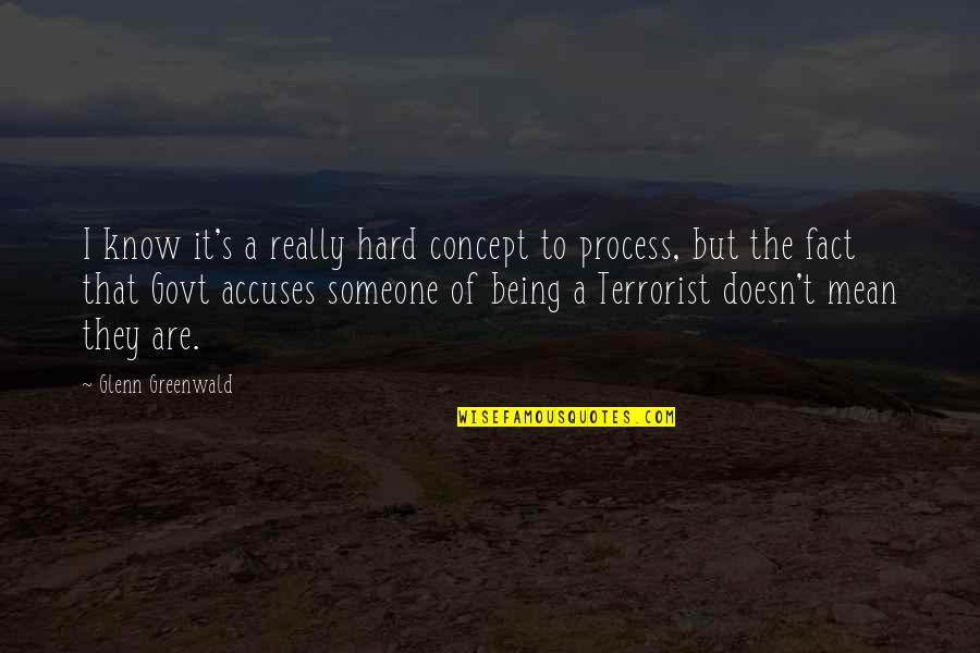 T-shirt Design Funny Quotes By Glenn Greenwald: I know it's a really hard concept to