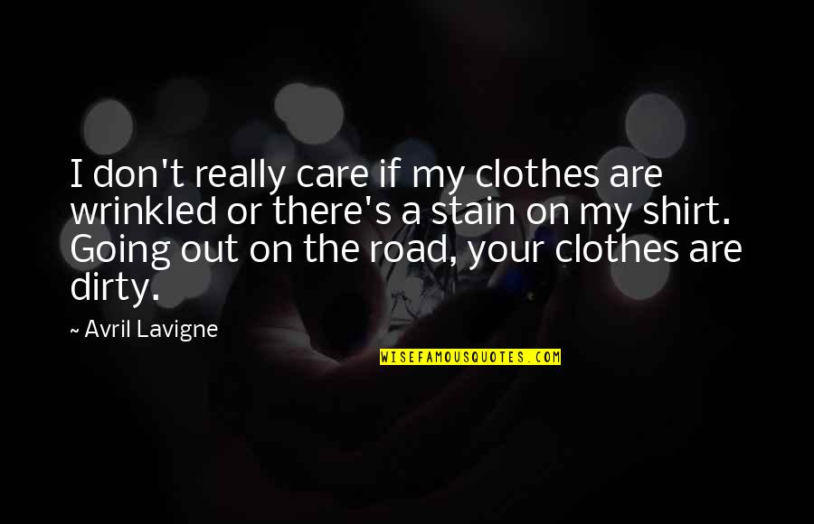 T Shirt Quotes By Avril Lavigne: I don't really care if my clothes are