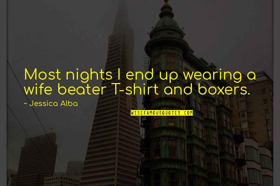 T Shirt Quotes By Jessica Alba: Most nights I end up wearing a wife