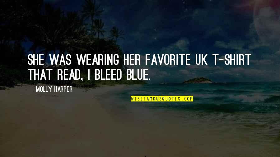T Shirt Quotes By Molly Harper: She was wearing her favorite UK T-shirt that