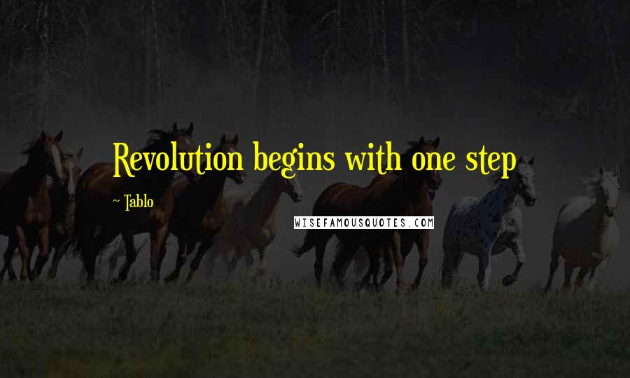 Tablo quotes: Revolution begins with one step