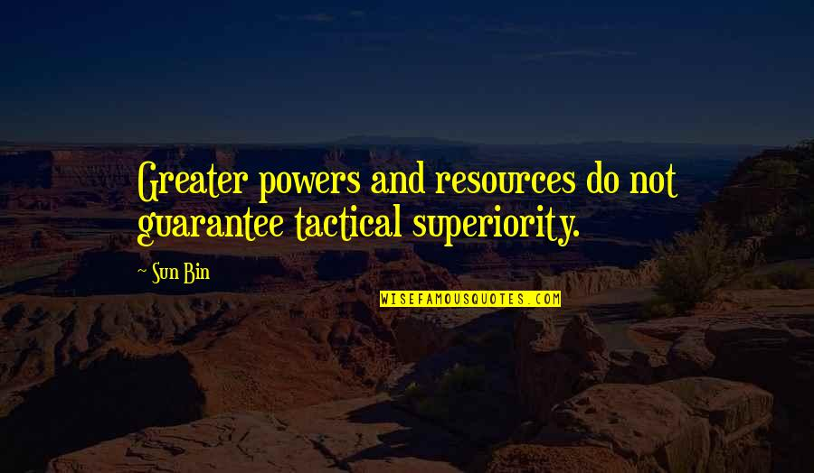 Tactical Quotes By Sun Bin: Greater powers and resources do not guarantee tactical