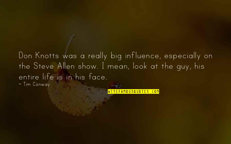 Tagalog Social Climbers Quotes By Tim Conway: Don Knotts was a really big influence, especially