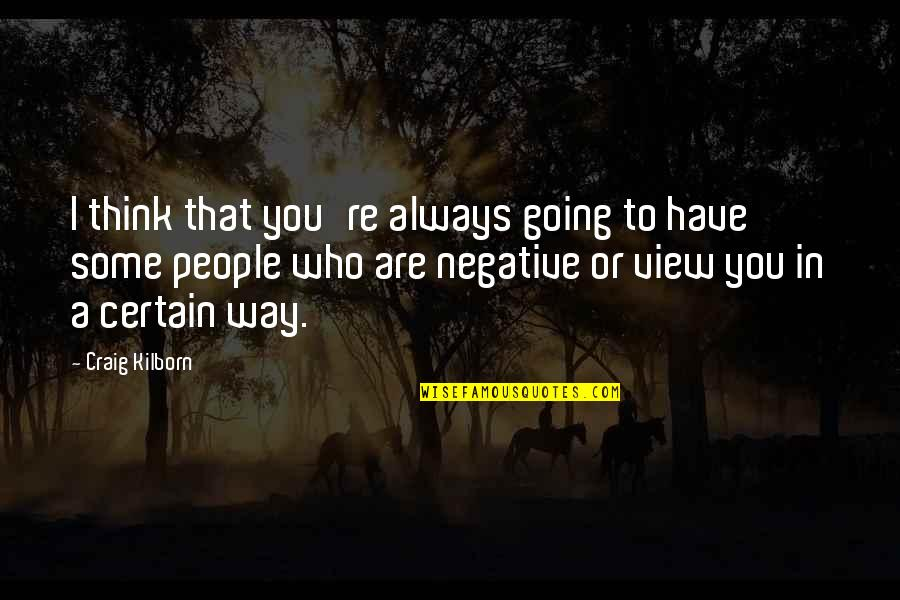 Tahun Quotes By Craig Kilborn: I think that you're always going to have