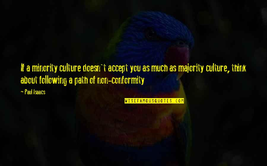 Tahun Quotes By Paul Isaacs: If a minority culture doesn't accept you as