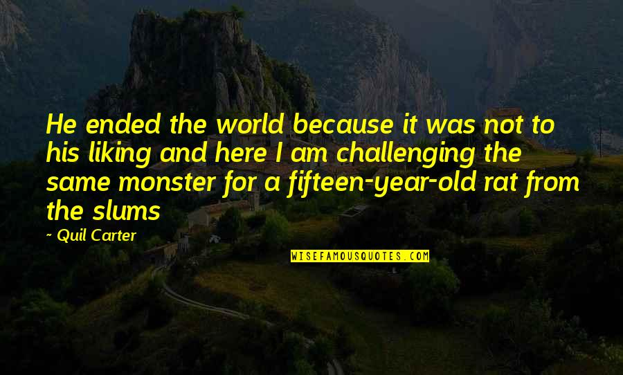 Tahun Quotes By Quil Carter: He ended the world because it was not