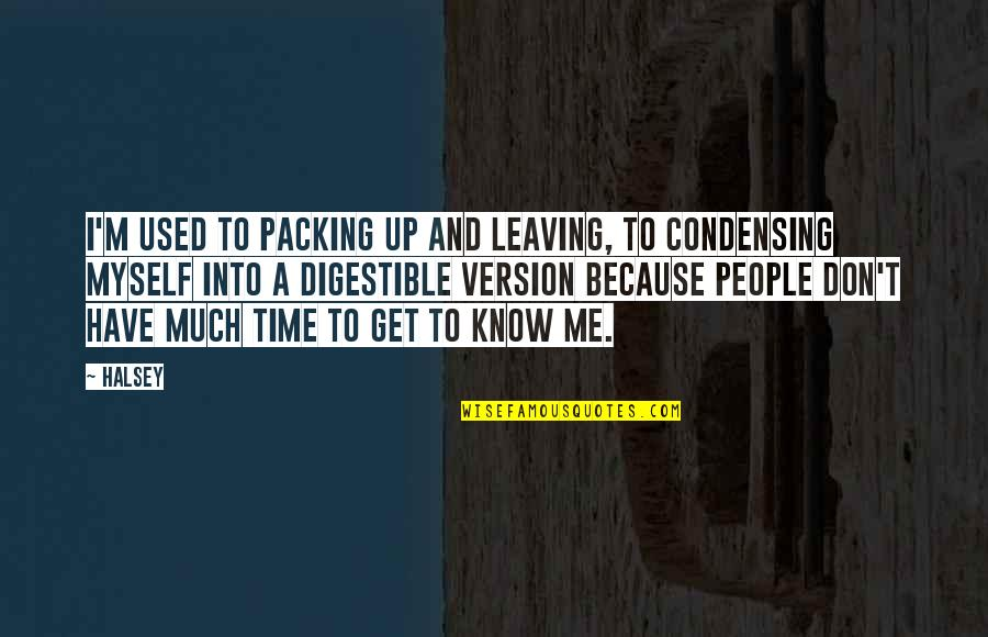 Taig Quotes By Halsey: I'm used to packing up and leaving, to