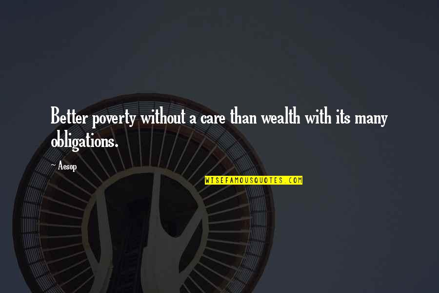 Tained Quotes By Aesop: Better poverty without a care than wealth with
