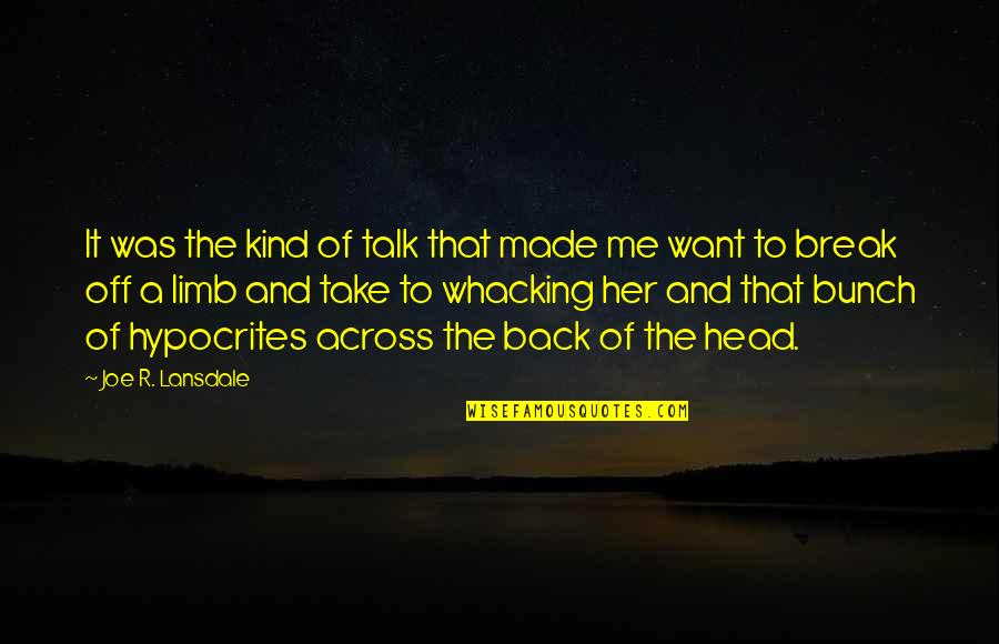 Take A Break Quotes By Joe R. Lansdale: It was the kind of talk that made