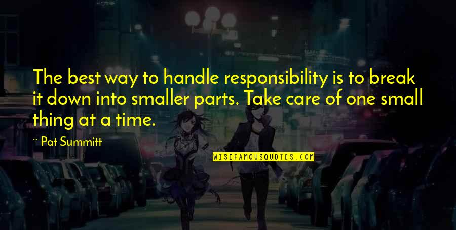 Take A Break Quotes By Pat Summitt: The best way to handle responsibility is to