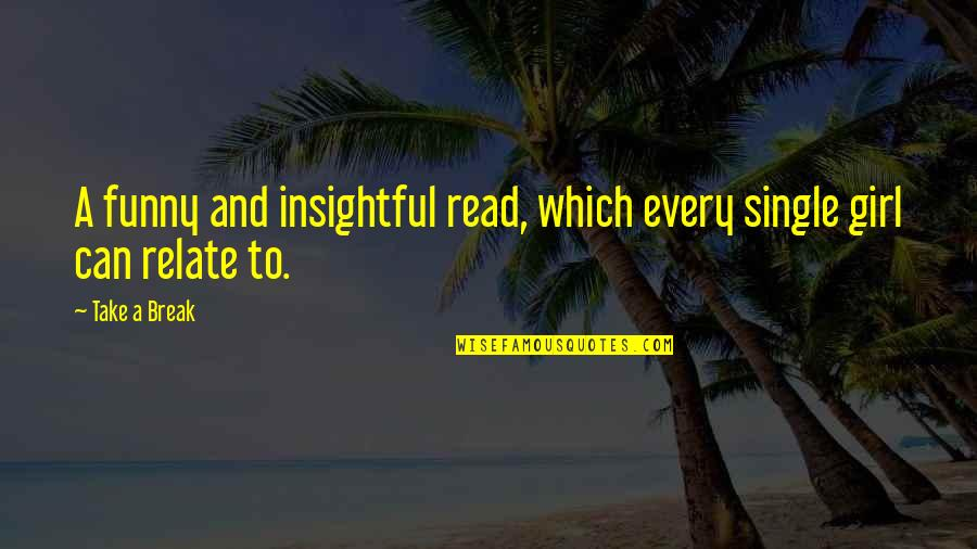 Take A Break Quotes By Take A Break: A funny and insightful read, which every single